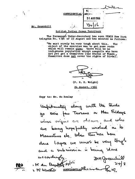 "British diplomatic cable signed by D.A. Greenhill, 1966, relating to the depopulation of the Chagos Archipelago stating ""Unfortunately along with the birds go some few Tarzans or Men Fridays."" Diplomatic Cable signed by D.A. Greenhill, dated August 24, 1966.jpg"
