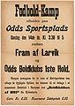 Fodbold-Kamp afholdes paa Odds Sportsplads Søndag den 14de ds. Kl. 3.30 til 5 mellem Fram af Larvik og Odds Boldklubs 1ste Hold (14790576694).jpg