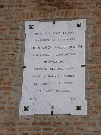 Girolamo Frescobaldi - Commemorative plaque at the birthplace of Girolamo Frescobaldi