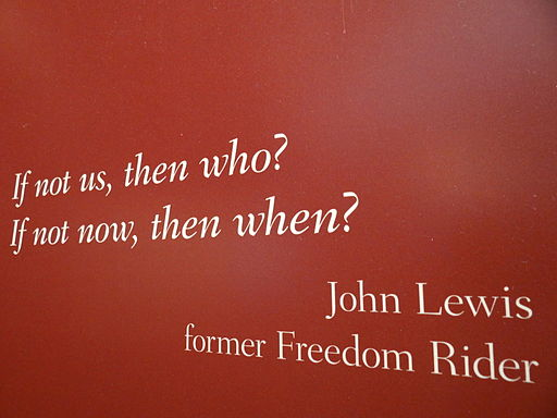 If Not Us Then Who - Quote from Freedom Rider John Lewis - Central High School Visitors Center - Little Rock - Arkansas - USA