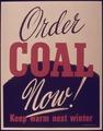 ORDER COAL NOW. KEEP WARM NEXT WINTER - NARA - 515135.tif