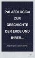 Palaeologica zur Geschichte der Erde und ihrer Geschöpfe.pdf