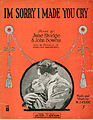 Sheet music cover - I'M SORRY I MADE YOU CRY (1918).jpg