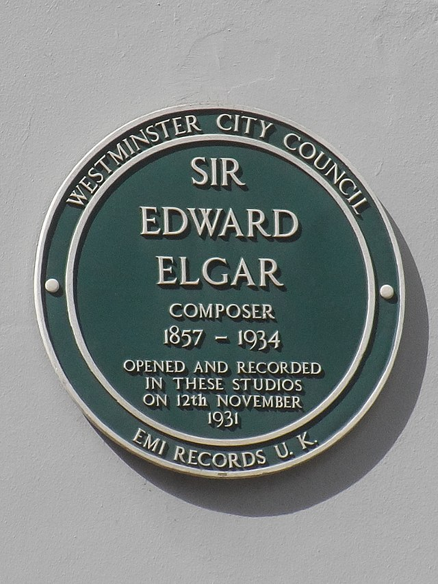 Edward Elgar green plaque - Sir Edward Elgar composer 1857-1934 opened and recorded in these studios on 12th November 1931