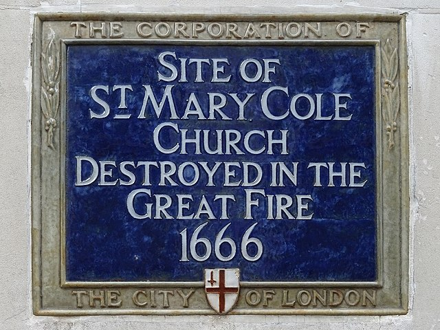 St. Mary Cole, London blue plaque - Site of St. Mary Cole Church destroyed in the Great Fire 1666