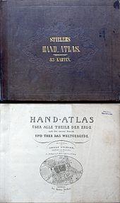 """Frontdeckel und Titelseite von Stieler's Hand-Atlas – Schumann machte sich aus einem solchen Exemplar alphabetische Exzerpte und versuchte damit, """"eine Ordnung der Welt herzustellen, die ihm längst abhanden gekommen war.""""[170] (Quelle: Wikimedia)"""