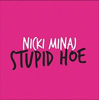 Обложка сингла «Stupid Hoe» (Nicki Minaj, 2011)