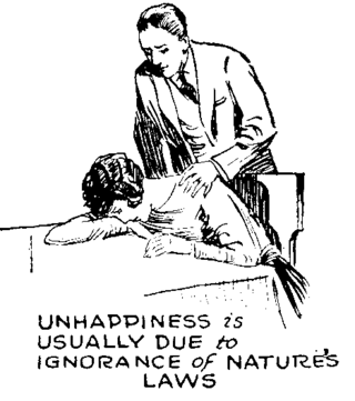 Unhappiness is usually due to ignorance of nature's laws.PNG