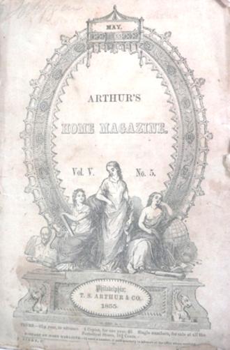 Arthur's Lady's Home Magazine - Image: 1855 Arthurs Home Magazine v 5 no 5