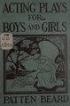 Acting plays for boys and girls (IA actingplaysforbo00bear).pdf