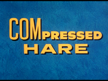 Compressed Hare title card.png