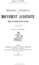 Augustin Gazier: Histoire générale du mouvement janséniste, depuis ses origines jusqu'à nos jours