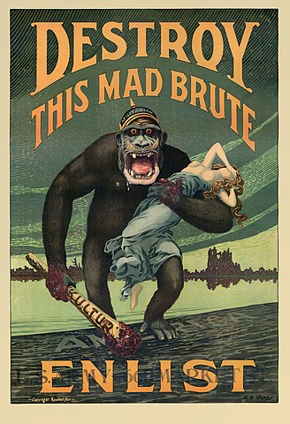 Destroy this mad brute—United States propaganda (Harry R. Hopps; 1917). This poster was released in 1917 by Harry Ryle Hopps, portraying Germany as a gorilla invading the United States having conquered Europe.[1]