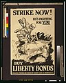 Strike now!-He's fighting for you-Buy Liberty Bonds LCCN2001699913.jpg