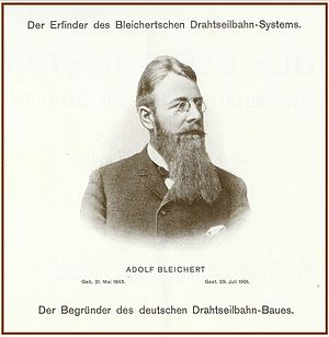 Bleichert - Adolf Bleichert - Founder of the Bleichert Aerial Wire Ropeway System
