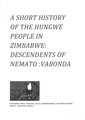 A short history of the Hungwe vaBonda people in Zimbabwe, descendents of Nemato.pdf