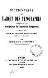 Boutmy - Dictionnaire de l'argot des typographes, 1883.djvu