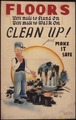 Floors were made to stand on - were made to walk on. Clean up^ and make it safe. - NARA - 535367.tif