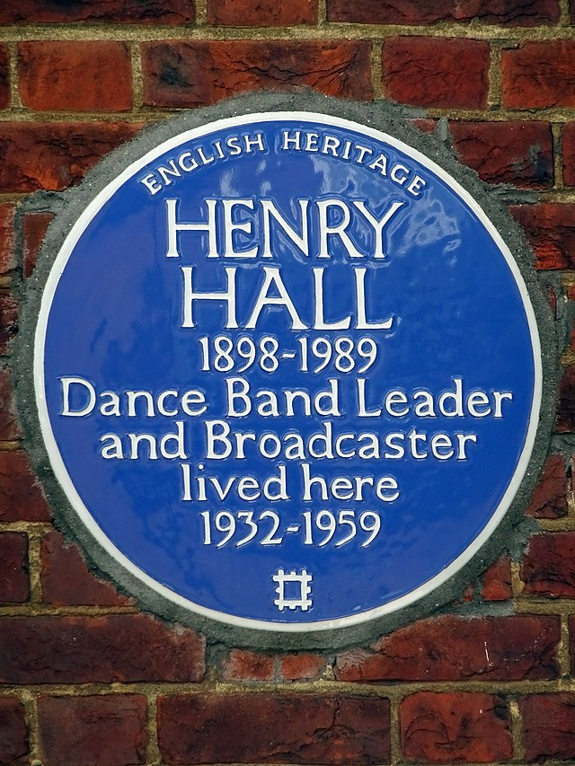 Henry Hall blue plaque - Henry Hall 1898-1989 dance band leader and broadcaster lived here 1932-1959