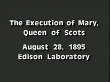 File:The Execution of Mary Stuart, 1895.ogv