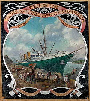 Maritime Union of Australia - An early banner of the Sydney Branch of the Waterside Workers' Federation.