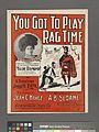 You got to play rag-time (NYPL Hades-609509-1256707).jpg