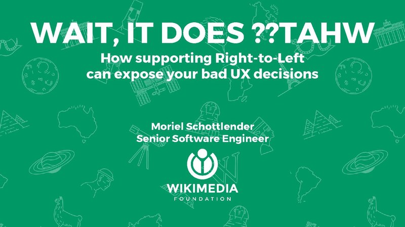 File:2017 StrangeLoop- Wait, it does --tahW- How supporting Right-to-Left can expose your bad UX decisions.pdf