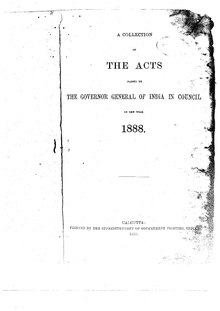 A Collection of the Acts passed by the Governor General of India in Council, 1888.pdf