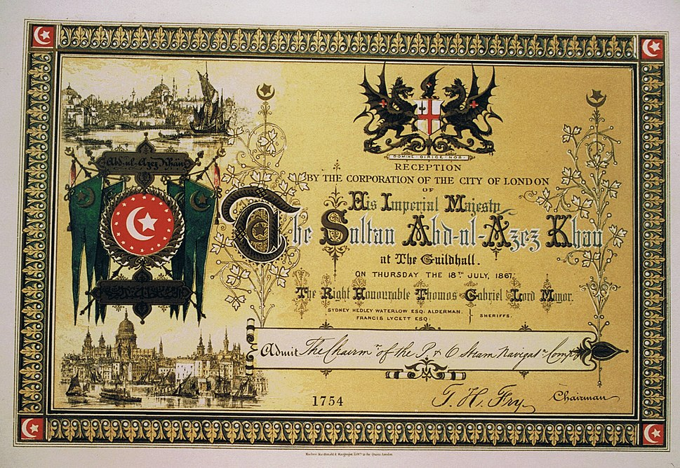 Admission ticket to Lord Mayor Thomas Gabriel's reception of H.I.M. The Sultan Abd-ul-Aziz Khan at The Guildhall, 18 July 1867 issued to the Chairman of P. & O. Navigation Company