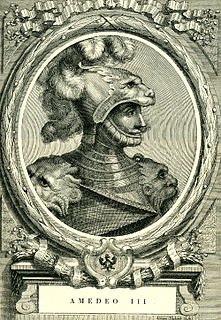 Amadeus III, Count of Savoy Count of Maurienne, Marquess in Italia / Count of Turin, Count of Savoie