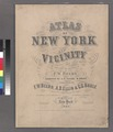 Atlas of New York and vicinity - from actual surveys - by and under the direction of F. W. Beers, assisted by A. B. Prindle and others NYPL1516802.tiff