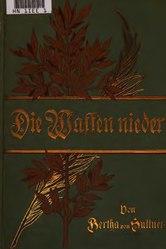 Bertha von Suttner: Die Waffen nieder!