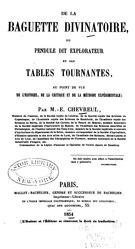 Michel-Eugène Chevreul: De la baguette divinatoire, du pendule dit explorateur et des tables tournantes, au point de vue de l'histoire de la critique et de la méthode expérimentale;