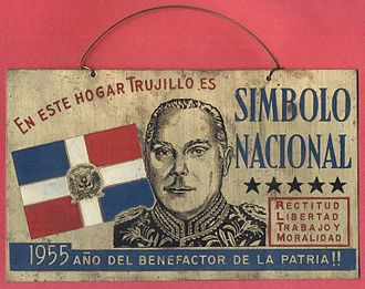 "Rafael Trujillo - Era de Trujillo sign: ""In this household, Trujillo is a national symbol"""