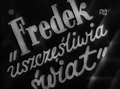 Fredek uszczęśliwia świat.png