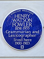 HENRY WATSON FOWLER 1858-1933 Grammarian and Lexicographer lived here 1900-1903.jpg