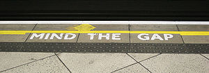 "London underground, mark ""Mind the gap""."