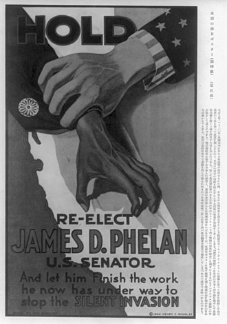 "James D. Phelan - A 1920 reelection campaign poster touting Phelan's work to stop the  ""silent invasion"""