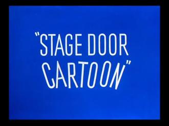 Stage Door Cartoon - Title card