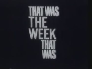 That Was the Week That Was opening title.jpg