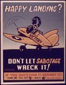 """Happy Landing^ Don't Let Sabotage Wreck it"" - NARA - 514438.tif"