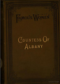 1885 CountessAlbany RobertsBros FamousWomen cover.png
