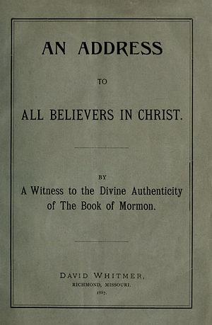 David Whitmer - Address to Believers