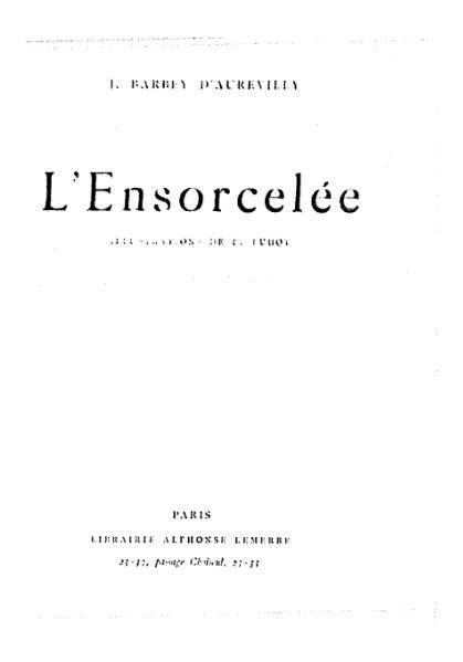 File:Barbey d'Aurevilly - L'Ensorcelée, Lemerre, 1916.djvu