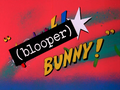 Blooper Bunny title card.png