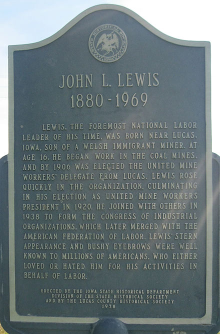 John L. Lewis, United Mine Workers President plaque located in Lucas, Iowa John--L-Lewis-United-Mine-Workers-President-Lucas-Iowa.jpg