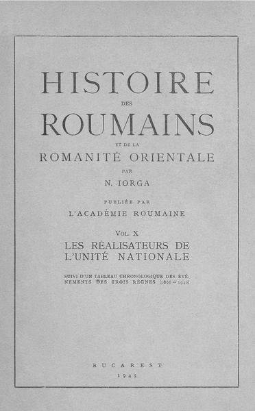 File:Nicolae Iorga - Histoire des roumains et de la romanité orientale. Volumul 10 - Les réalisateurs de l'unité nationale.pdf
