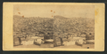 Panoramic view of of San Francisco, No. 3. Taken from the corner of Sacramento and Taylor Sts, from Robert N. Dennis collection of stereoscopic views 2.png