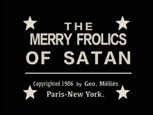 Fichier:The Merry frolics of Satan (1906).webm