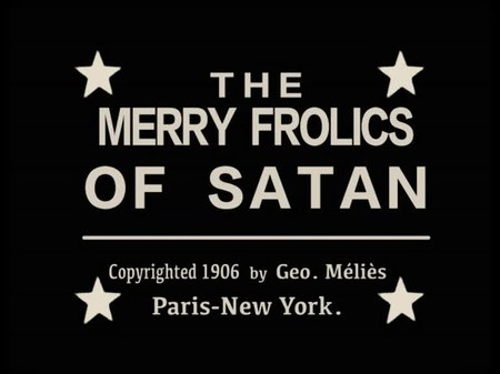 File:The Merry frolics of Satan (1906).webm